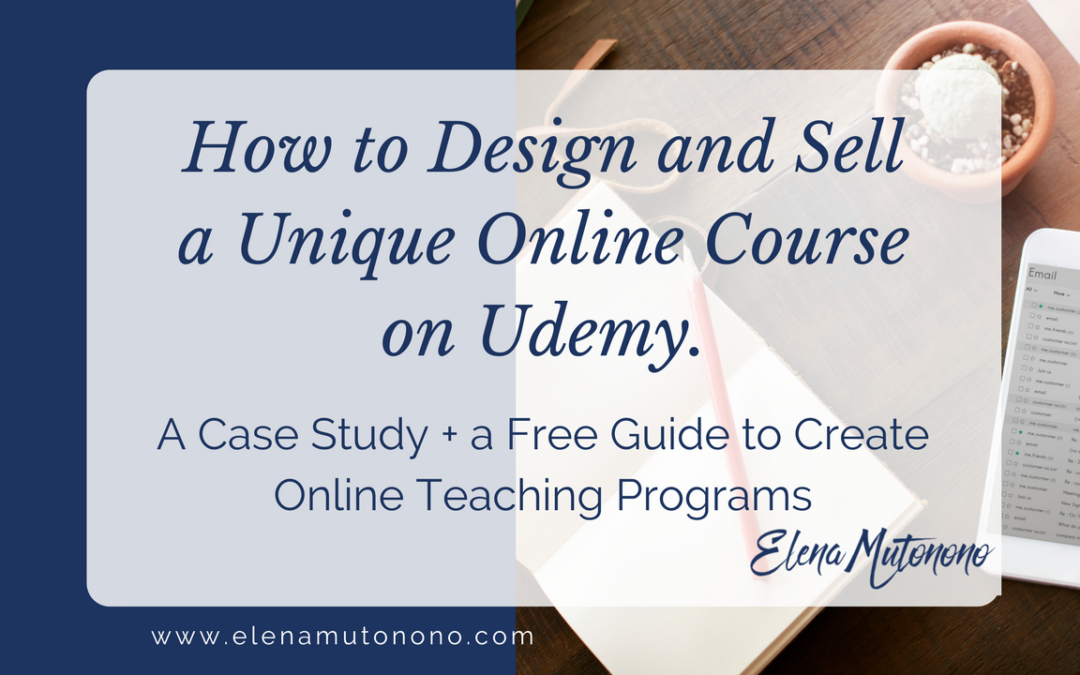 How to design and sell a unique course on Udemy: 10 tips
