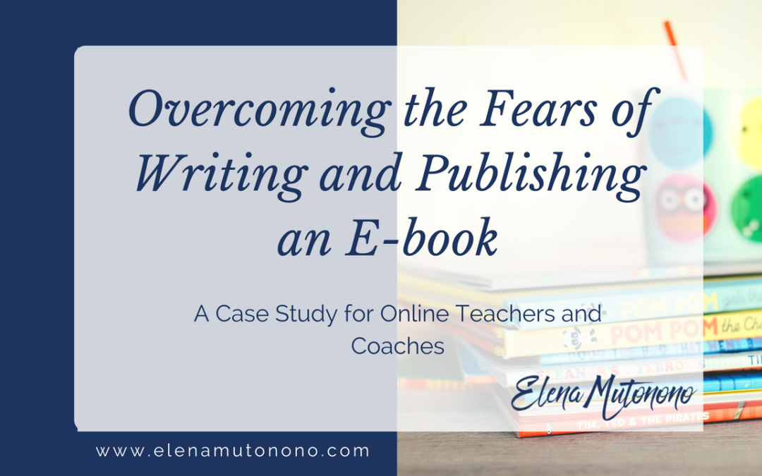 Overcoming the Fears of Writing and Publishing an E-book