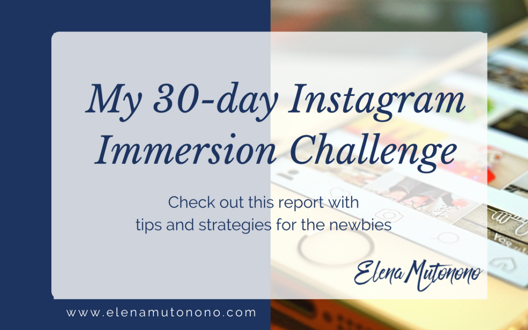 My 30-day Instagram-Immersion Challenge. Week 1.