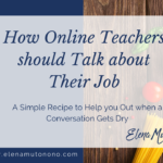 How online teachers should talk about their job.