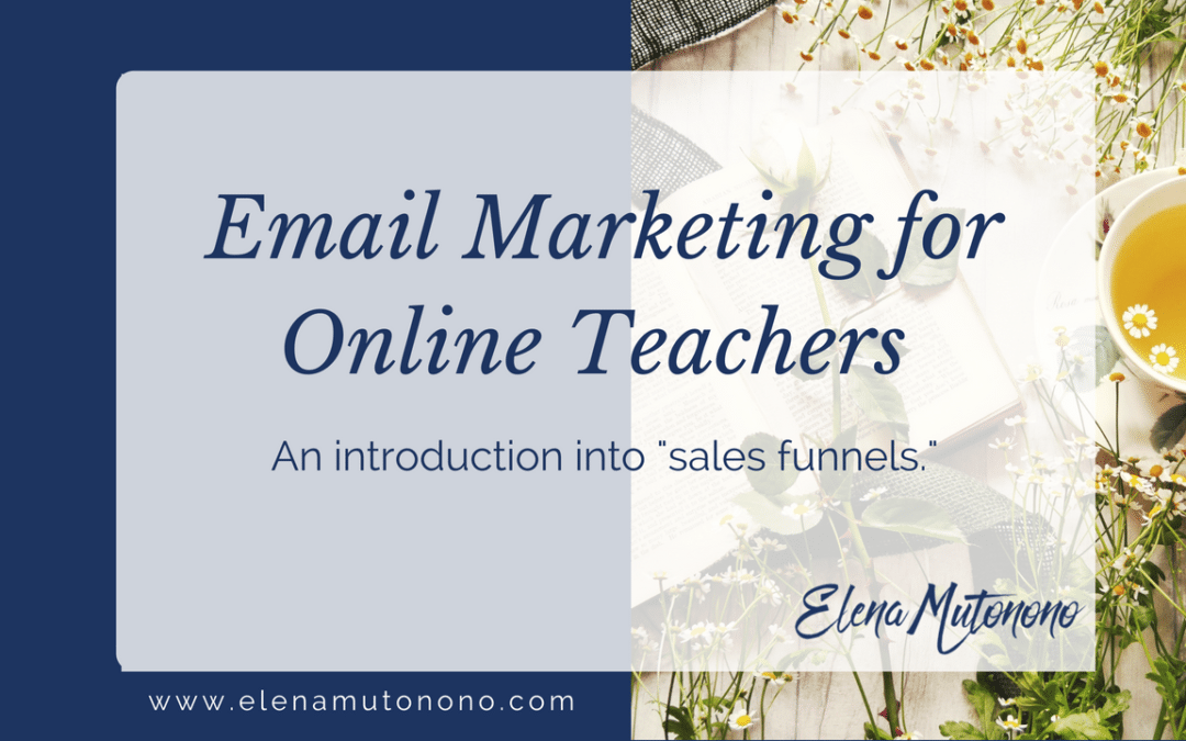 Email Marketing and Sales Funnels for Online Teachers