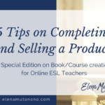 5 Tips on Completing and Selling a Product (Course/Book)