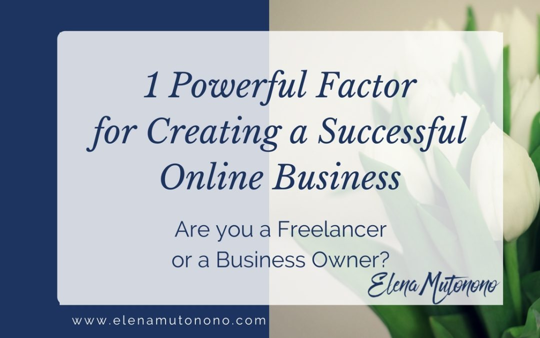 One powerful factor for creating a successful online business.
