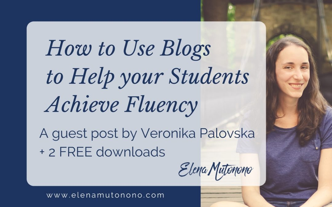 How to use blogs to help your students achieve fluency