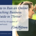 How an Online Business will Change your Life: a Guide to Thrive