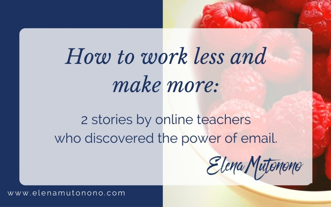How to work less and make more: 2 stories of smart teaching