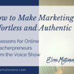 How to make marketing effortless and authentic: 4 tips from the Voice show