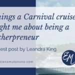 3 things a Carnival cruise taught me about being a teacherpreneur