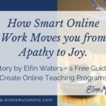 How smart online work moves you from apathy to joy.