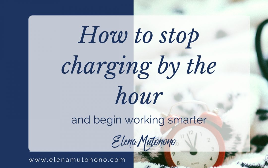 How to stop charging by the hour and begin working smarter