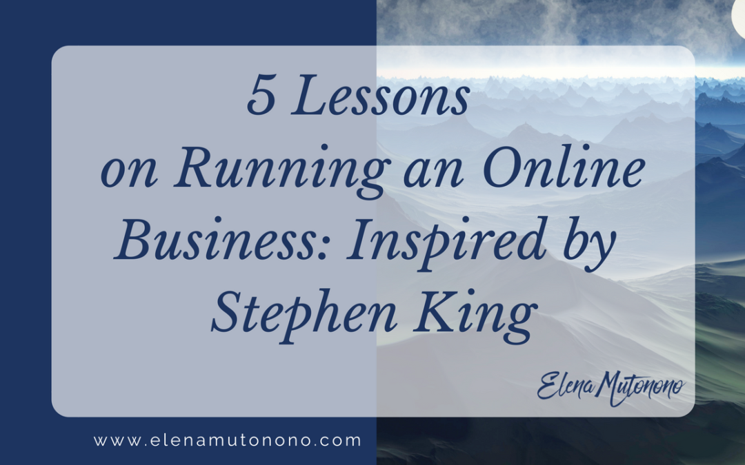 5 Lessons on Running an Online Business: Inspired by  Stephen King
