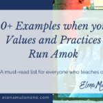 30+ examples when your values and practices run amok