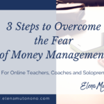 3 Steps to Overcome the Fear of Money Management