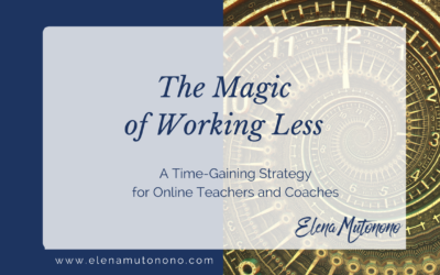 The Magic of Working Less: A Time-Gaining Strategy for Online Teachers