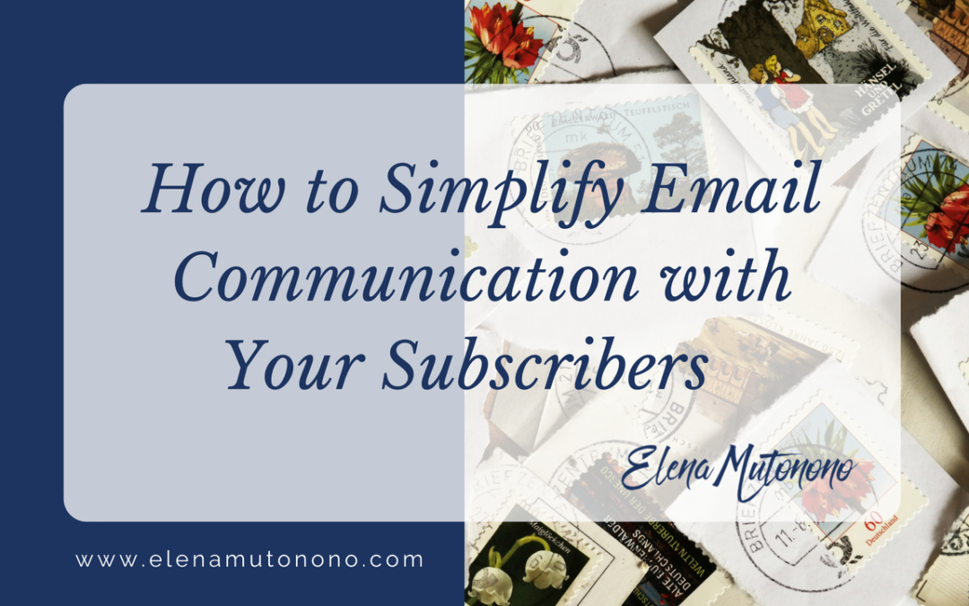 How to Simplify Email Communication with Your Subscribers