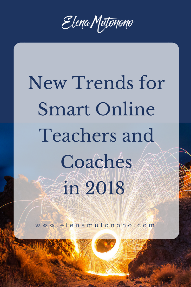 Keep your small online teaching business on its toes with the new trends for 2018. Learn how to be relevant for your clients online.