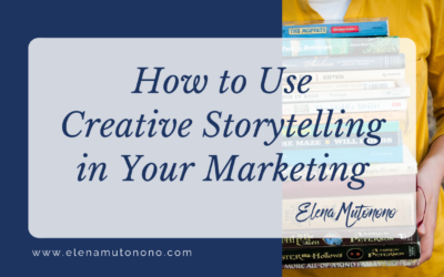How to Use Creative Storytelling in Your Marketing