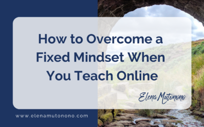 How to Overcome a Fixed Mindset When You Teach Online