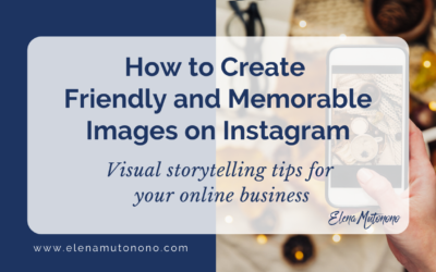 How to Create Friendly and Memorable Images on Instagram