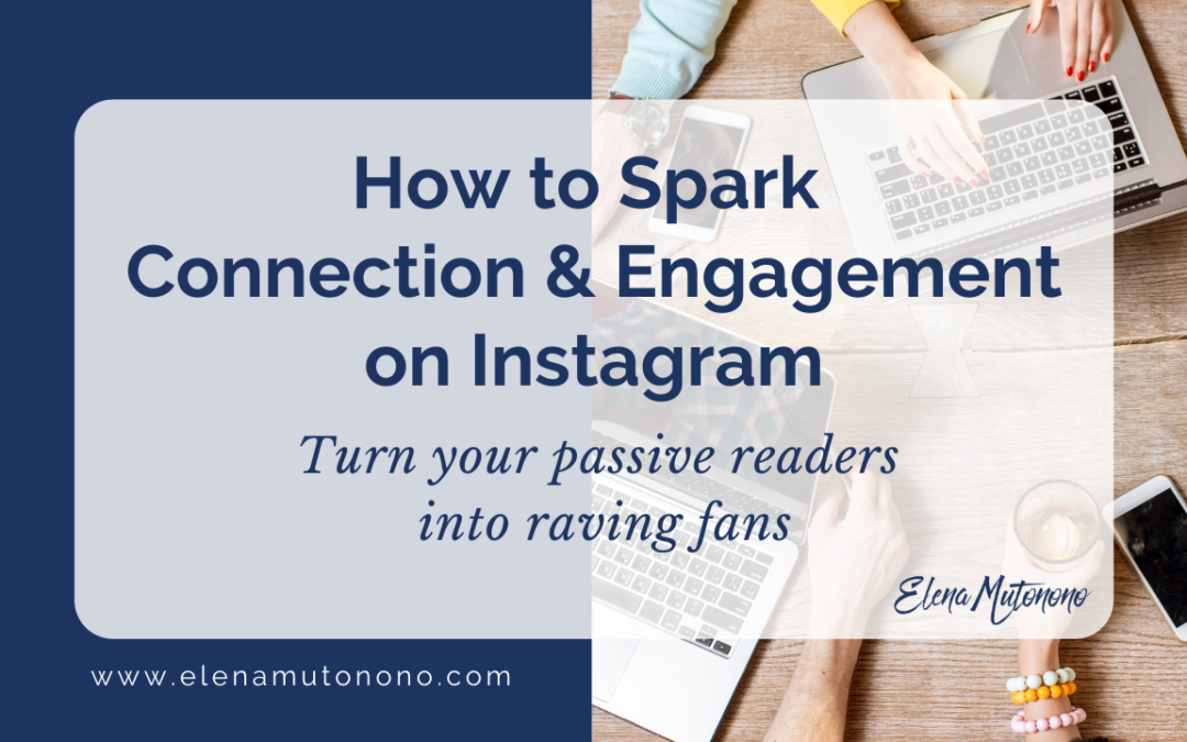 How to Spark Connection and Engagement on Instagram