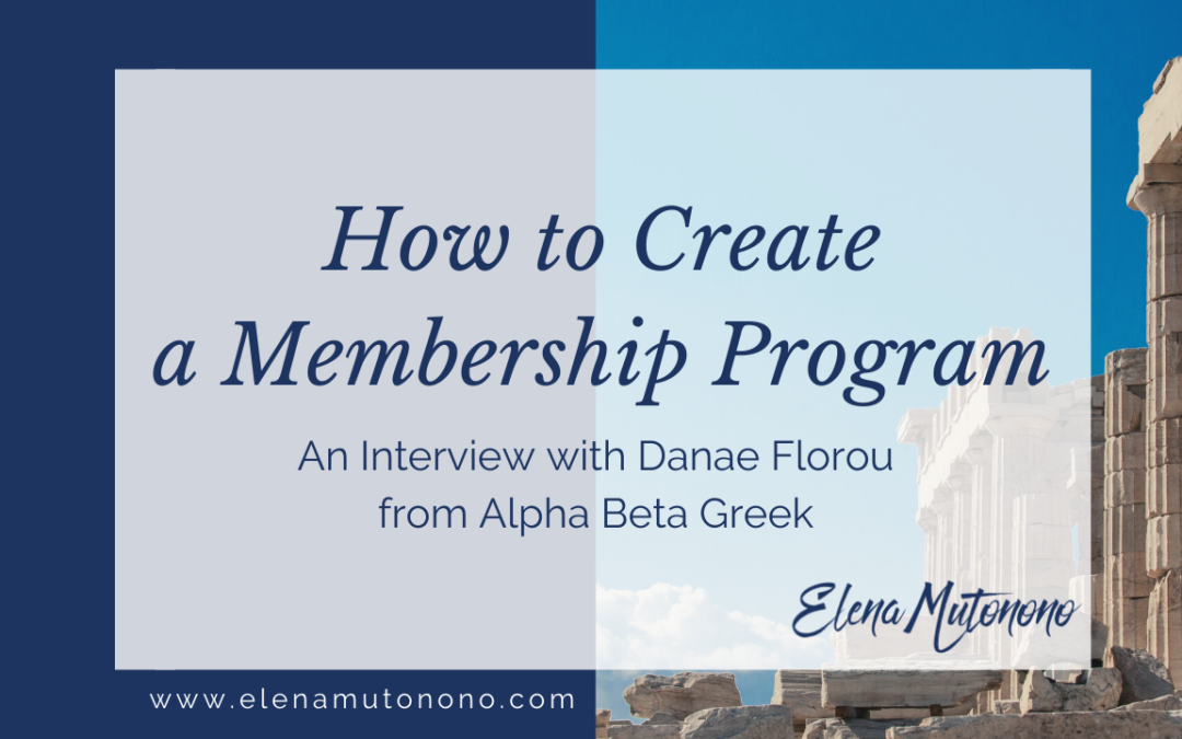 How to create a membership program: An Interview with Danae Florou