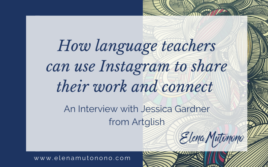 How language teachers can use Instagram to connect and share their work