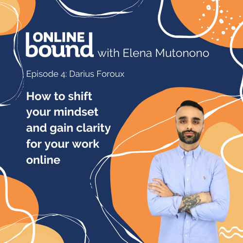 How to shift your mindset and gain clarity for your work online