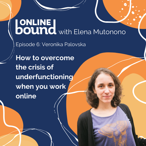 How to overcome the crisis of underfunctioning when you work online